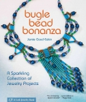 Bugle Bead Bonanza: A Sparkling Collection of Jewelry Projects (бисероплетение)