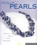 Beading with Pearls: Beautiful Jewelry, Simple Techniques  (украшения из жемчуга)