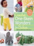 Crochet One-Skein Wonders for Babies 2016