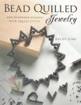 Bead Quilled Jewelry: New Beadwork Designs with Square Stitch (Квиллинг из бисера)